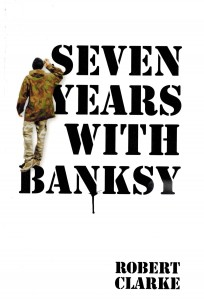 Clarke Seven Years With Banksy