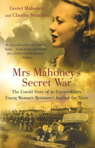 Mahoney & Strachan Mrs Mahoney's Secret War