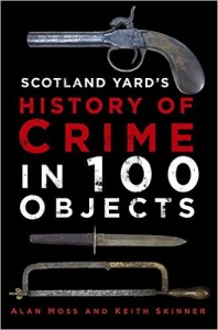 Moss Skinner Scotland Yard's History of Crime in 100 Objects